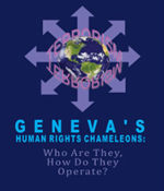 Geneva's Human Rights Chameleons: Who Are They, How Do They Operate?