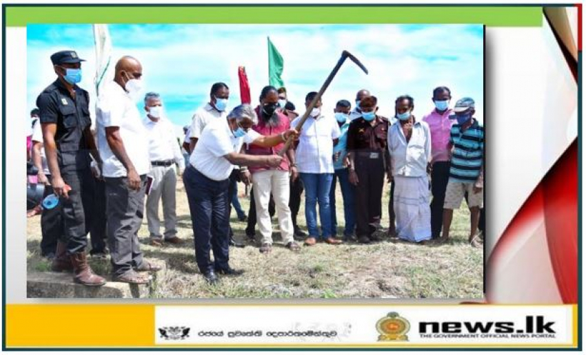 Rehabilitation of irrigation tanks and anicuts at Sooriyapura in Kantale Mahaweli D Zone begins under Vari Saubahgya National Program.