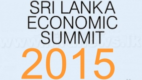 Sri Lanka 'Economic Summit 2015 on August 4, 5