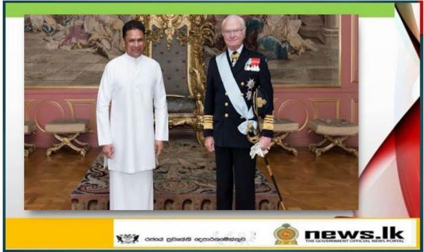 King Carl XVI Gustaf of Sweden receives Ambassador of Sri Lanka to Sweden in Solemn Audience